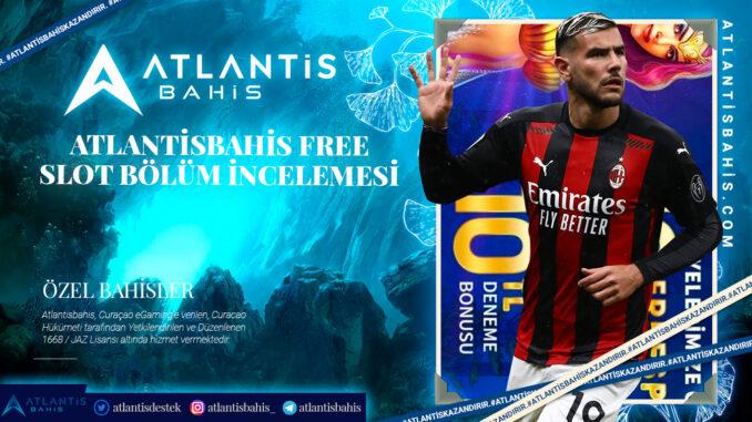 Atlantisbahis Free Slot Bölüm İncelemesi