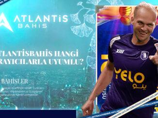 Atlantisbahis Hangi Tarayıcılarla Uyumlu