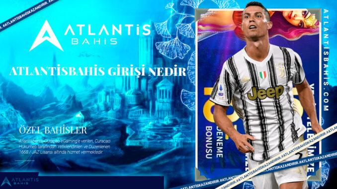 Atlantisbahis girişi nedir