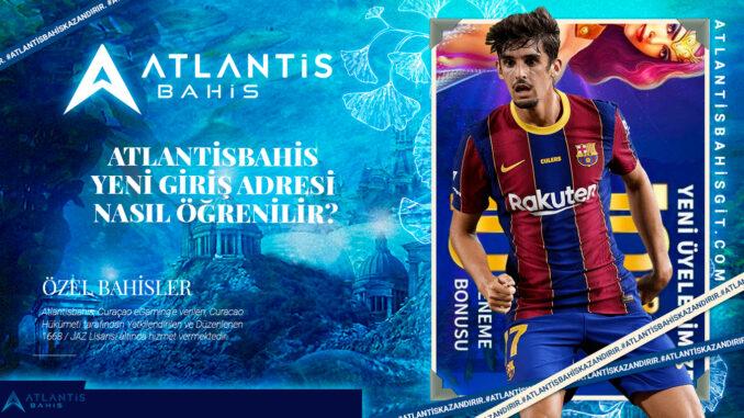 Atlantisbahis Yeni Giriş Adresi Nasıl Öğrenilir