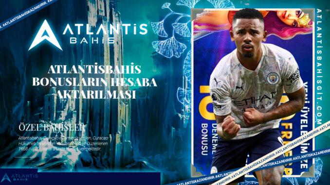 Atlantisbahis bonusların hesaba aktarılması