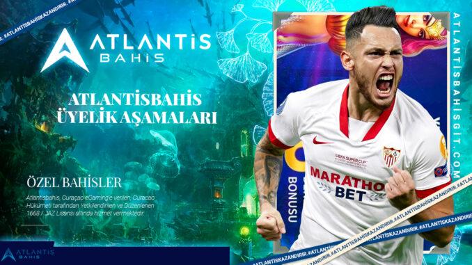 Atlantisbahis Üyelik Aşamaları