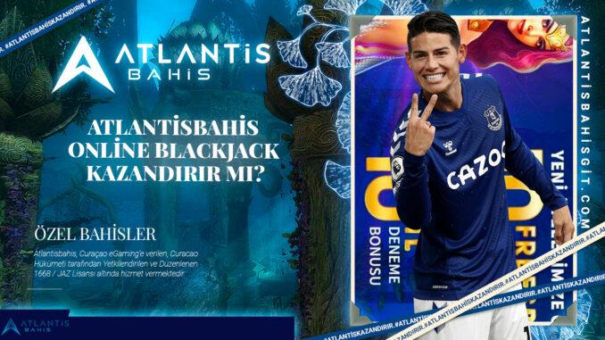 Atlantisbahis online blackjack kazandırır mı
